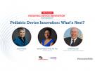 Annual Pediatric Device Innovation Symposium panelists